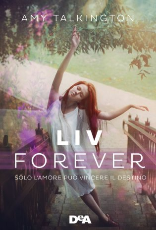 Liv forever Solo l'amore puà vincere il destino