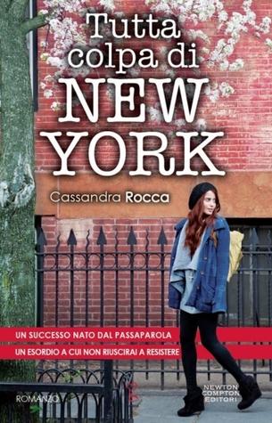 Tutta colpa di New York Cassandra Rocca