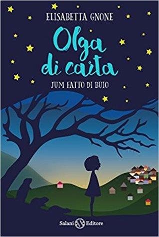 Olga di Carta. Jum fatto di Buio (Olga Papel, #2) Elisabetta Gnone